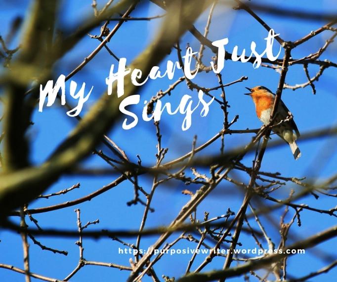 my heart just sings - purposive writer