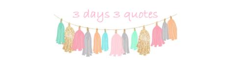 3 days 3 quotes challenge